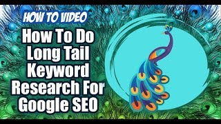 How To Do Long Tail Keyword Research For Google SEO