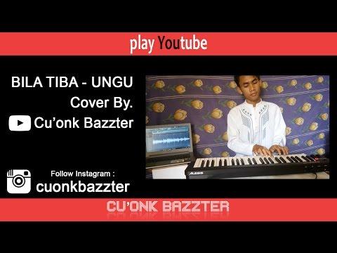 Bila Tiba (Ungu) - Cu'onk Bazzter