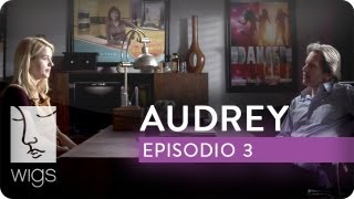 Audrey | Ep. 3 de 6 | Con Kim Shaw | WIGS