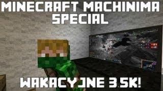 Minecraft Machinima - Wakacyjne 3,5k!