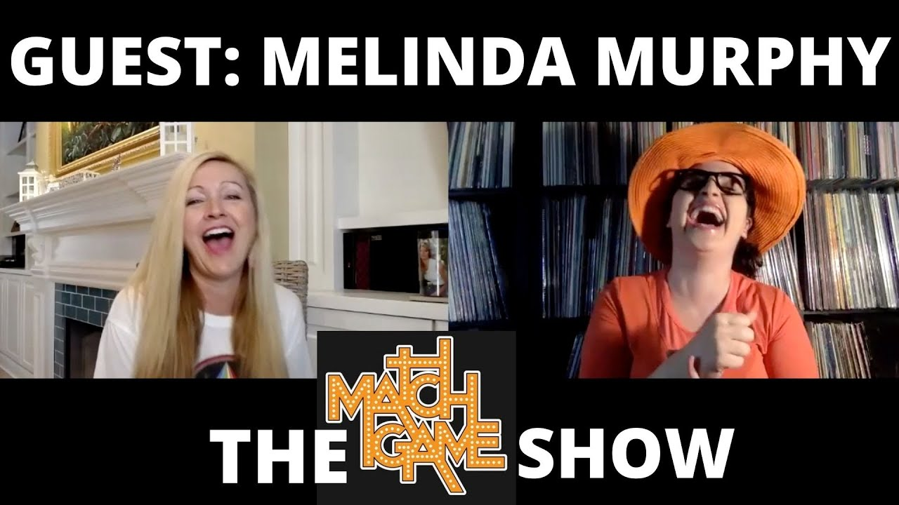 The Match Game Show! Guest:Melinda Murphy!