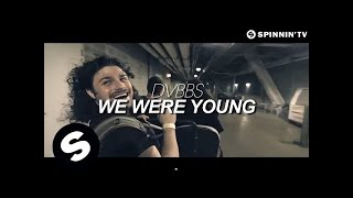 Dvbbs - We Were Young  Music   Out Now