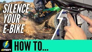 How To Silence your E MTB   E Bike Maintenance