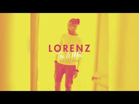 Lorenz - Toi Et Moi - X (Equis) Remix