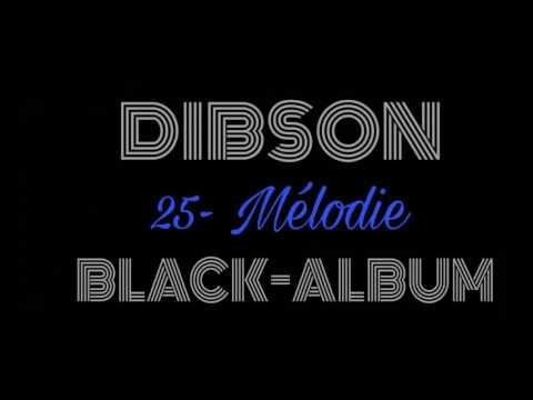 Dibson - 25 Mélodie ( Black-Album )