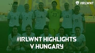 HIGHLIGHTS - #IRLWNT 0-0 HUNGARY CYPRUS CUP