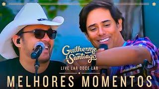 Guilherme e Santiago - Live Lar Doce Lar (Melhores Momentos)