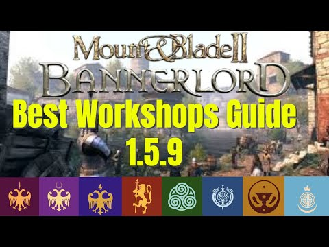 Mount and Blade 2 Bannerlord  workshop Guide 1.5.9