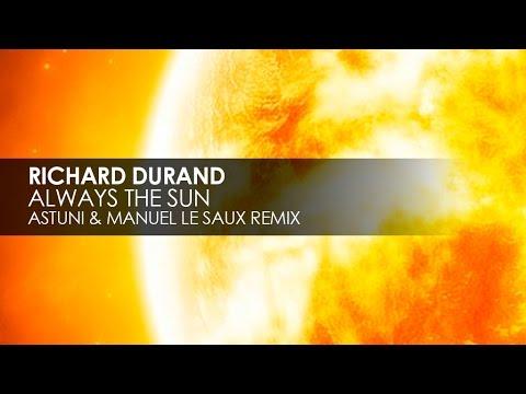 Richard Durand - Always The Sun (Astuni & Manuel Le Saux Remix) mp3