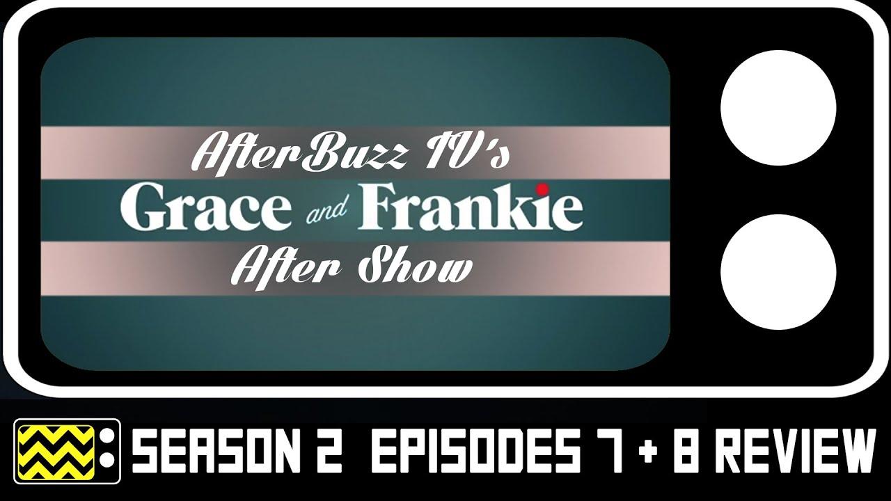Download Grace & Frankie Season 2 Episodes 7 & 8 Review & After Show | AfterBuzz TV