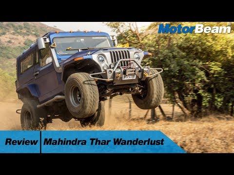 Mahindra Thar Wanderlust Review - Maddest Thar Ever!   MotorBeam
