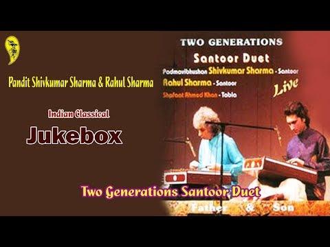 Two Generations Santoor Duet   Pandit Shivkumar Sharma & Rahul Sharma