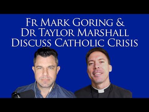 Fr. Mark Goring And Dr Taylor Marshall Discuss Catholic Crisis (McCarrick And Vigano Analysis)
