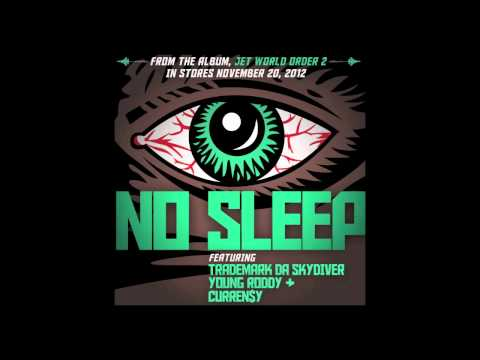Jet Life  No Sleep feat Trademark Da Skydiver, Young Roddy & Curren$y  Audio