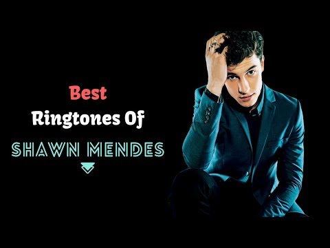 Top 5 Best Shawn Mendes Ringtones 2018 |Download Now|