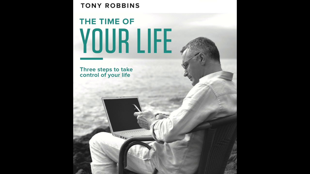 Tony Robbins - Time of Your Life Day 4