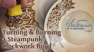 Woodturning a Steampunk Clockwork Bowl with Pyrography - #67