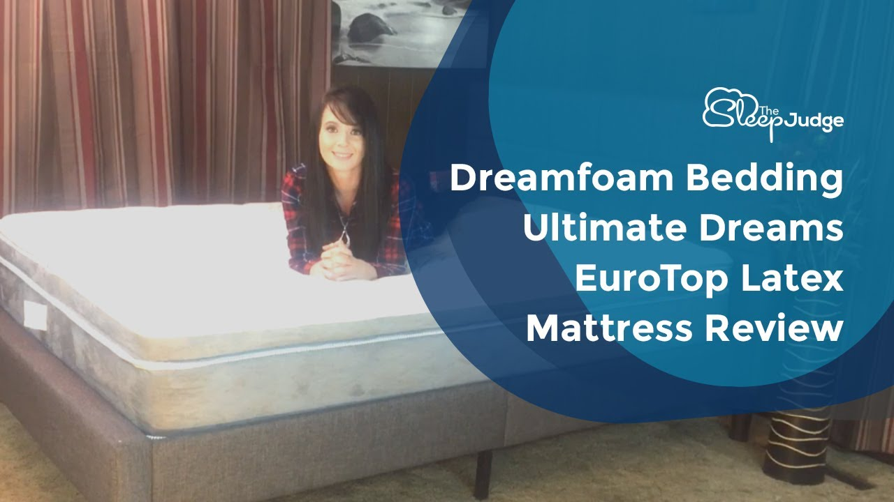 Dreamfoam Bedding Ultimate Dreams Eurotop Latex Mattress