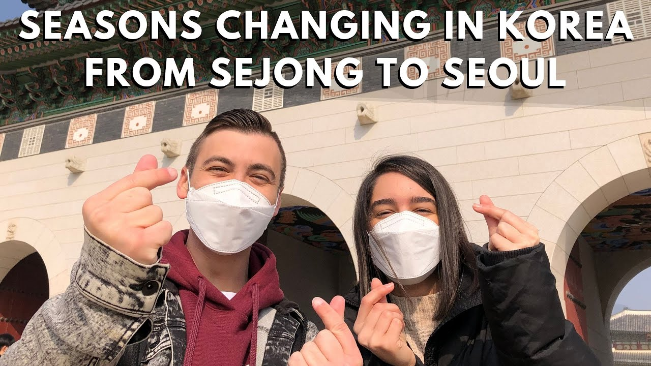 Seasons Changing in South Korea: From Sejong to Seoul