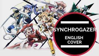 "Senki Zesshou Symphogear OP - ""Synchrogazer""  English Cover【Mero】"