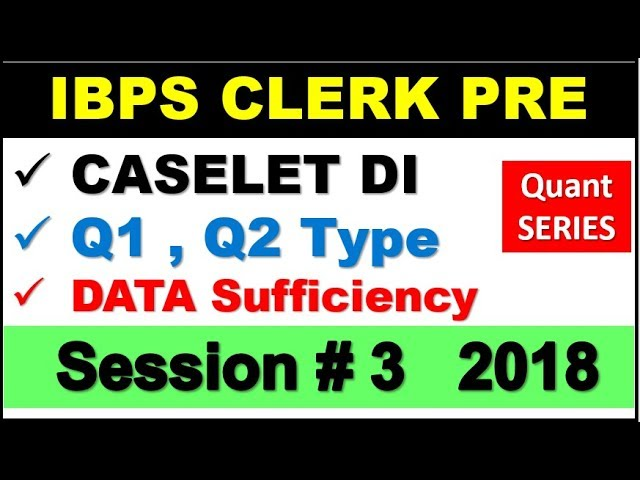 Data Sufficiency , Q1 and Q2  , Caselet DI for Quant Aptitude Session - 3(IBPS CLERK PRE 2018 )