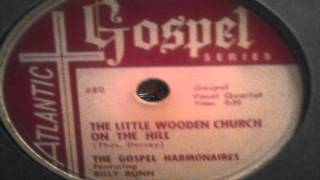 The Little Wooden Church On The Hill and Thank You Lord Jesus - The Gospel Harmonaires