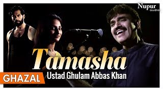 Tamasha - Ustad Ghulam Abbas Khan | Azm-E-Safar | Romantic Soulful Sufi Video Songs | Nupur Audio