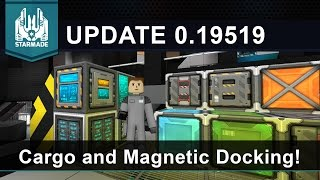 Cargo And Magnetic Docking! - Starmade Update 0.19519