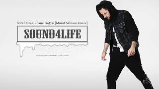 Bora Duran - Sana Doğru (Murat Salman Remix)