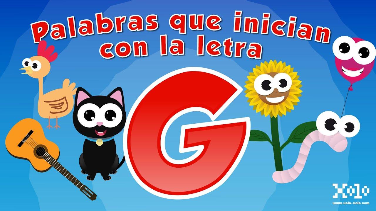 Palabras Que Inician Con La Letra G En Español Para Niños Videos Aprende Youtube