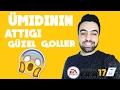 ÜMİDİ'NİN ATTIĞI GÜZEL GOLLER | FIFA 17 mp3 indir