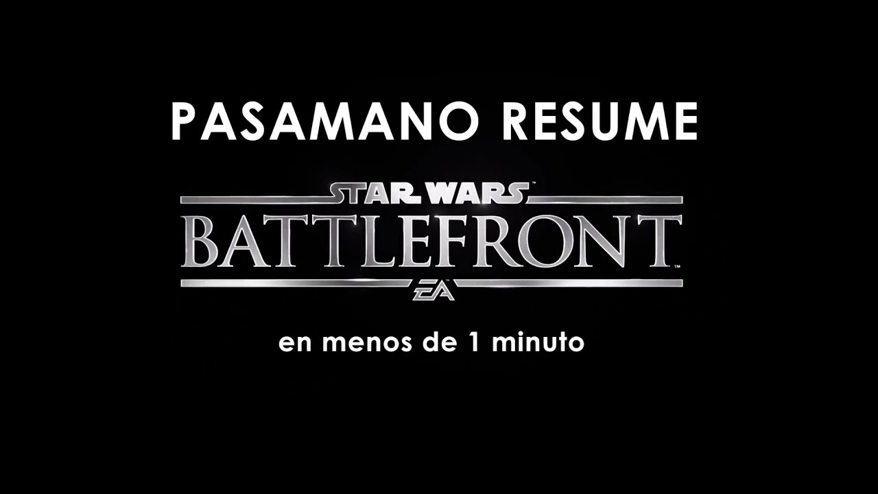 pasamano resume - star wars  battlefront