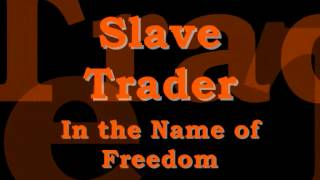 slave trader trailer   in the name of freedom
