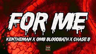 CHASE B, OMB Bloodbath, KenTheMan - For Me (Lyrics) | 24K MUSIC