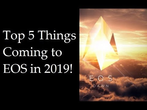 5 Things Coming to EOS in 2019 That You Should Know About