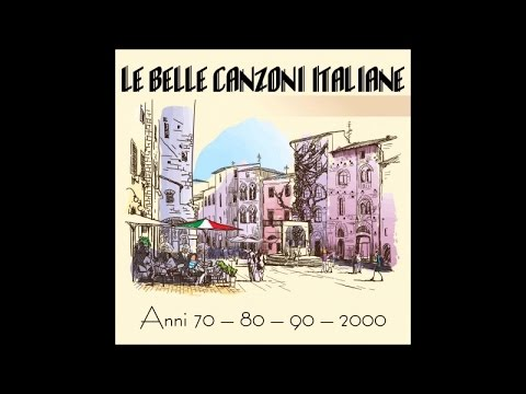 The beautiful Italian songs (70 - 80 - 90 - 2000 years)