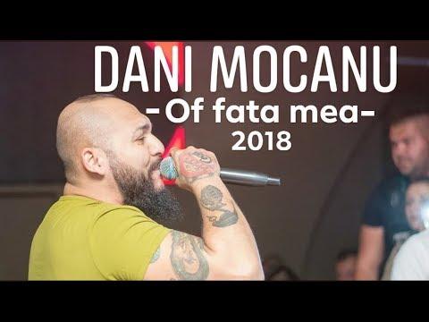 Dani Mocanu - Of fata mea ( Oficial Audio ) 2018