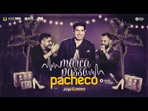 Pacheco - Marcapasso feat Jorge e Mateus