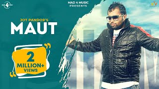 MAUT (Full Video Song) | JOT PANDORI | New Punjabi Songs 2017 | AMAR AUDIO