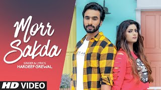 Morr Sakda (Full Song) Hardeep Grewal | Proof | Latest Punjabi Songs 2019