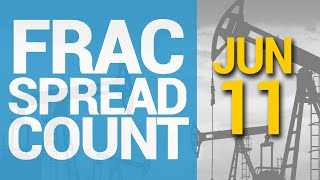 Frac Spread Count - The Smoothing Out 06/11/2021 #201