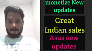 Tech News # 1 , monetize new updates, Great indian sales,Asus Max pro m1 new updates, face camp vide