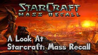 starCraft 2 Mod - A Look At: StarCraft Mass Recall