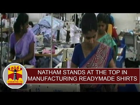 Natham stands at the top next to Thiruppur in manufacturing readymade shirts