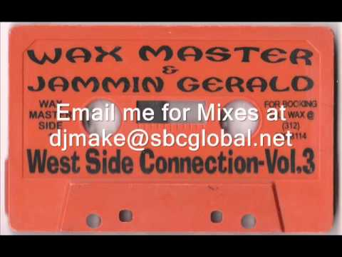 Westside Connection Vol. 3 - Waxmaster & Jammin Gerald - 90's Chicago Ghetto House Mix - Juke