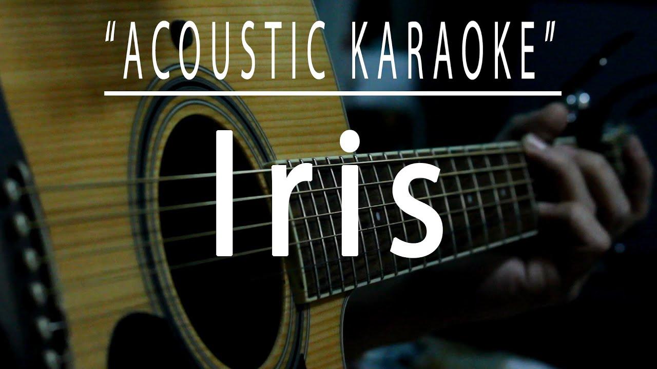 Iris - Acoustic karaoke (Goo Goo Dolls)