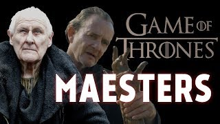 Understanding the Different Maesters (Game of Thrones)