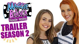 Maggie & Bianca Fashion Friends | Season 2 Trailer!