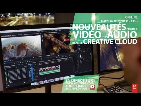 Tutoriel Creative Cloud : Nouveautés pour la vidéo et l'audio |Adobe France