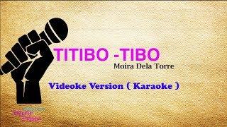 TITIBO-TIBO - Moira Dela Torre (Karaoke Version)